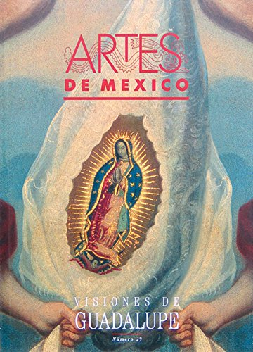 9789686533903: Artes de Mexico # 29. Visiones de Guadalupe / Visions of Guadalupe (Spanish and English Edition)