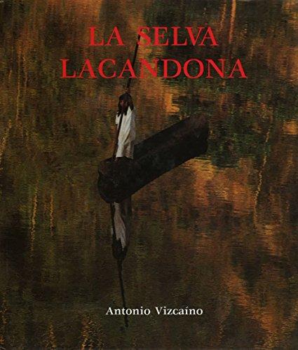 La Selva Lacandona (Spanish Edition): Vizcaino, Antonio