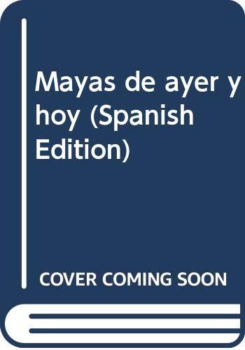 Mayas de ayer y hoy (Spanish Edition): Antonio Vizcaino
