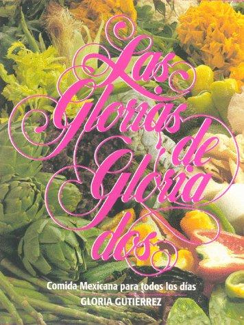 9789686557091: Las Glorias de Gloria II: Comida Mexicana para todos los días (Spanish Edition)