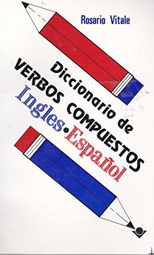 Diccionario de Verbos compuestos. Ingles espanol. (Spanish: Vitale, Rosario
