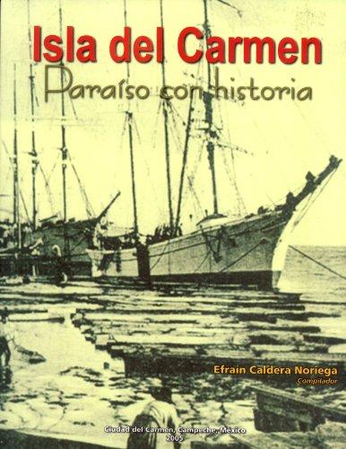 Isla Del Carmen: Para?so Con Historia: Efra?n Caldera Noriega