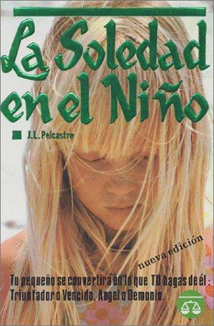 La Soledad en el Nino (Spanish Edition): Pelcastre, Jose Luis