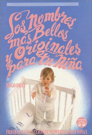 9789686636765: Los Nombres màs Bellos y Originales para tu Niña (Spanish Edition)