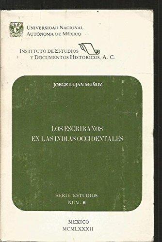 9789686646030: Los escribanos en las Indias Occidentales (Serie Estudios) (Spanish Edition)