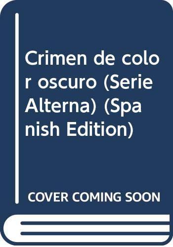 Crimen de color oscuro (Serie Alterna) (Spanish: Maqueo, Ana Maria