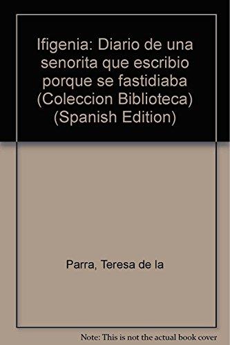 9789686672633: Ifigenia: Diario de una señorita que escribió porque se fastidiaba (Colección Biblioteca) (Spanish Edition)