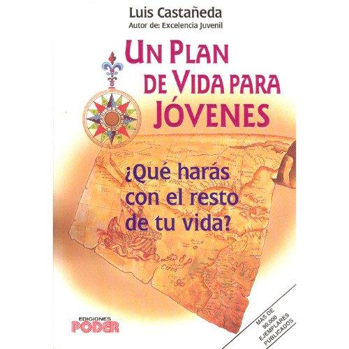 Un plan de vida para jóvens: Luis Castaneda, Luis Casta�eda, Casta�eda, Luis