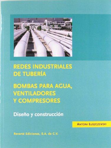 9789686708417: Redes industriales de tuberias bombas de agua ventiladores y comprensores