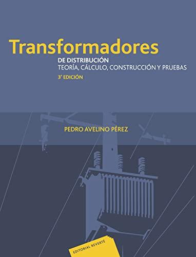 9789686708691: Transformadores de distribución. Teoría, cálculo, construcción y pruebas