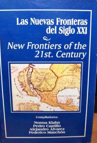 Las nuevas fronteras del siglo XXI =: