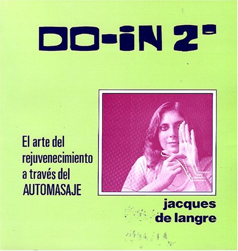9789686733358: Do-in 2. El Arte Del Rejuvenecimiento a Traves Del Automasaje (Spanish Edition)