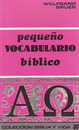 pequeño Vocabulario bíblico-colecciona Biblia y Vida: Wolfgang Gruen