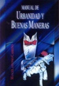Manual De Urbanidad y Buenas Maneras: Manuel Antonio Carreno