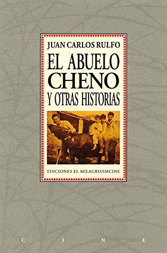El abuelo Cheno y otras historias (Cine): Rulfo, Juan Carlos