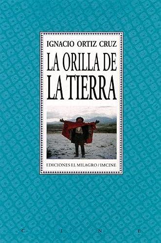 9789686773279: La Orilla de la tierra (Cine) (Spanish Edition)