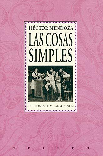 9789686773446: Las cosas simples ;: Las entretelas del corazón ; Bolero (Teatro) (Spanish Edition)