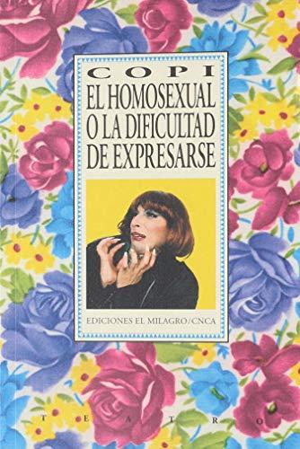 El homosexual o la dificultad de expresarse (Spanish Edition) (9686773959) by Copi