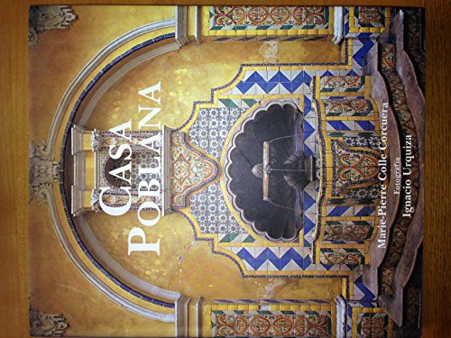 Casa poblana (Spanish Edition) (9686796045) by Colle, Marie-Pierre