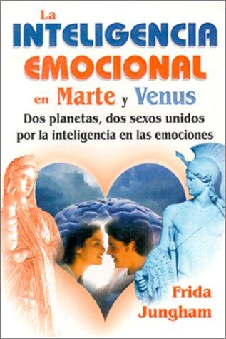 Inteligencia Emocional en Marte y Venus (Spanish Edition): Jungham, Frida