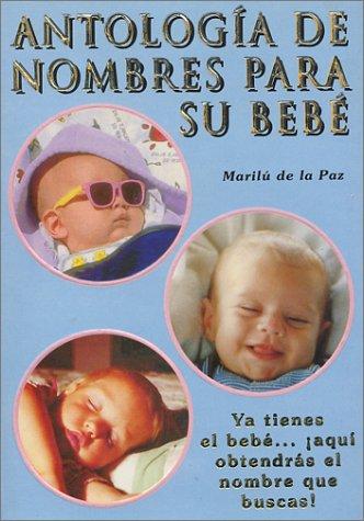 Antología de Nombres Para Su Bebe: Paz, Marilù de la