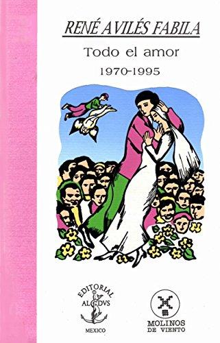 9789686830552: Todo el amor: 1970-1995 (Casa abierta al tiempo)