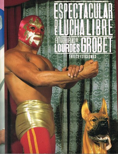 9789686842487: Lucha Libre: Masked Superstars of Mexican Wrestling (Spanish and English Edition)