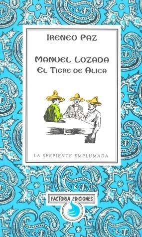 Title: MANUEL LOZADA. EL TIGRE DE ÁLICA: Ireneo Paz