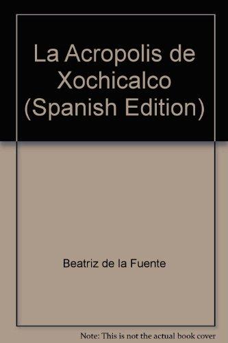 9789686873672: la_acropolis_de_xochicalco