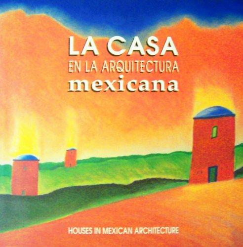 La Casa En La Arquitectura Mexicana: Alva Martinez, Ernesto