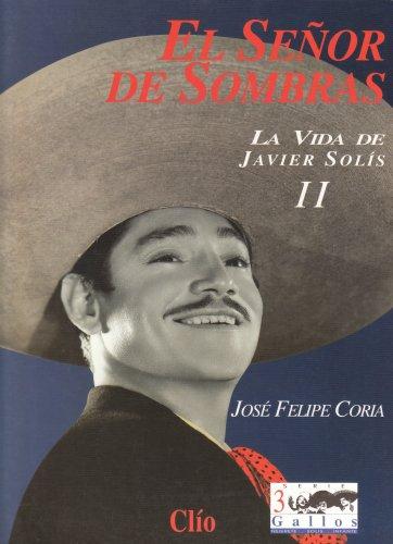 9789686932270: El Senor de Sombras: La Vida de Javier Solis Vol. 2 (El Senor de Sombras: La Vida de Javier Solis, Volume 2)