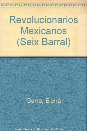 9789686941296: Revolucionarios Mexicanos (Seix Barral) (Spanish Edition)