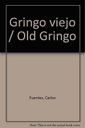 Gringo Viejo/ Old American (Spanish Edition): Carlos Fuentes