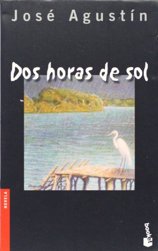 Dos horas de sol (Booket) (Spanish Edition): Jose Agustin