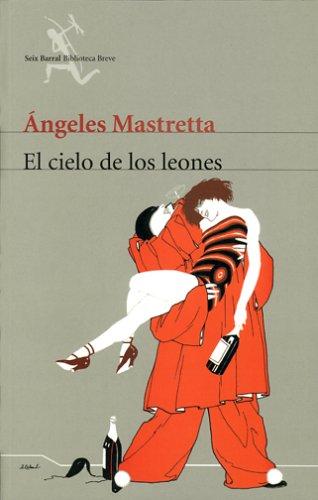9789686941920: El Cielo De Los Leones / Lion Sky (Seix Barral Biblioteca Breve) (Spanish Edition)