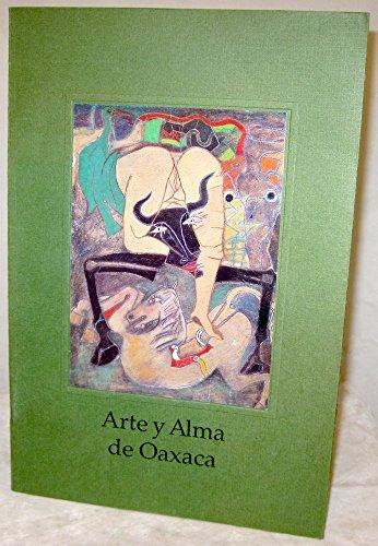 9789686951073: Arte y alma de Oaxaca =: Oaxaca's art and soul (Spanish Editio
