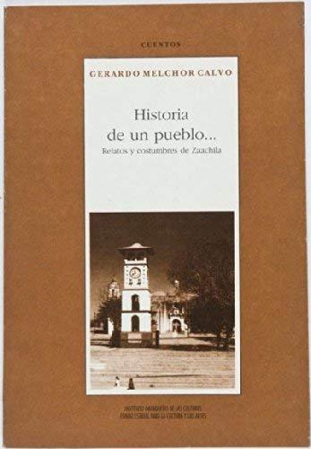 Historia de un pueblo: Relatos y costumbres: Calvo, Gerardo Melchor