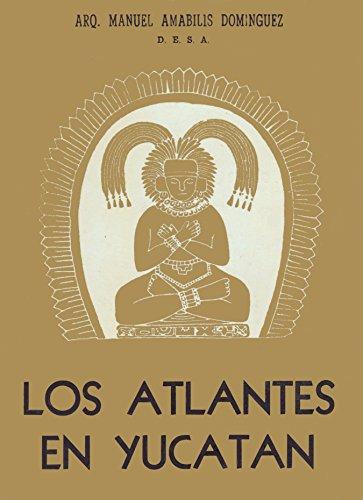 9789686957150: Los Atlantes en Yucatan