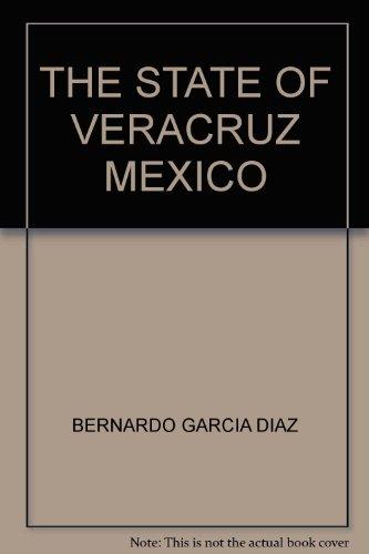 THE STATE OF VERACRUZ MEXICO: BERNARDO GARCIA DIAZ