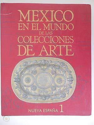 Mexico En El Mundo De Las Colecciones: Universidad Nacional Autonoma