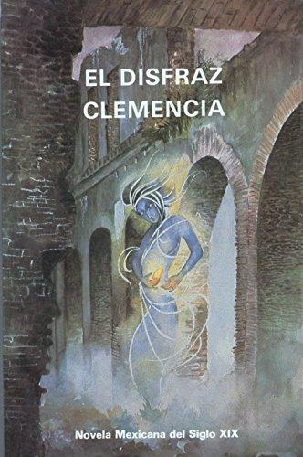 9789686966091: El Disfraz / Clemencia