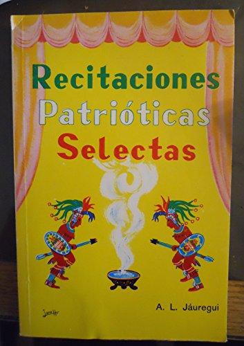 9789686986358: RECITACIONES PATRIOTICAS SELECTAS