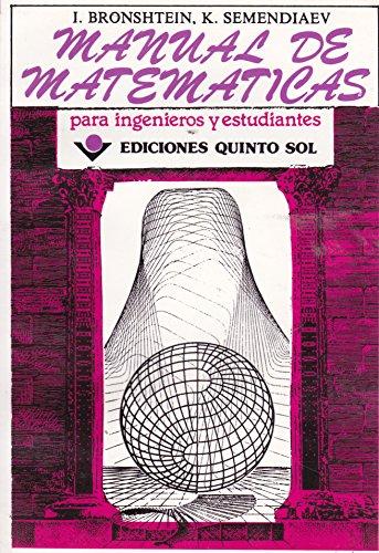 Manual de matematicas. Para ingenieros y estudiantes: Bronshtein, I; Semendiaev,