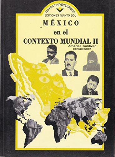 Mexico en el Contexto mundial II. (Spanish: Saldivar, Americo