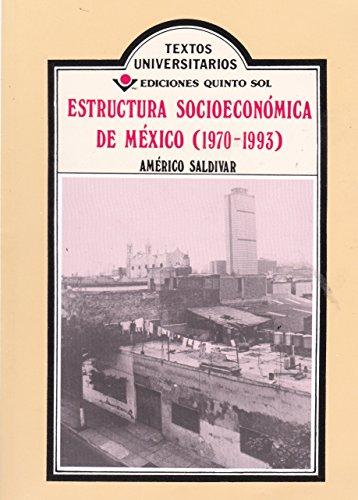 Estructura socioeconomica de Mexico (1970-1993) (Spanish Edition): Saldivar, Americo