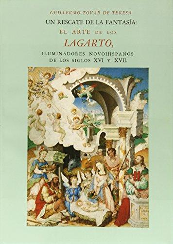 El Arte De Los Lagarto, Iluminadores Novohispanos: Teresa, Guillermo Tovar