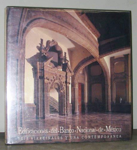 9789687009186: Edificaciones del Banco Nacional de México: Seis virreinales y una contemporánea (Spanish Edition)