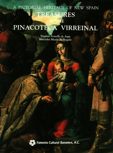 9789687009384: Treasures of the Pinaconteca Virreinal A Pictorial History of New Spain
