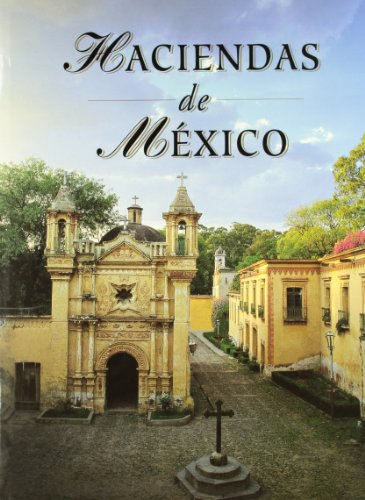 Haciendas de Mexico (Spanish Edition).: Garcini, Ricardo Rendon,