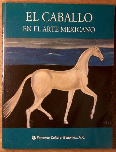 El caballo en el arte mexicano (Spanish Edition): Baez Macias, Eduardo